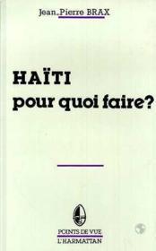Haïti pour quoi faire ? - Couverture - Format classique