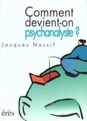 Comment Devient-On Psychanalyste ? - Couverture - Format classique