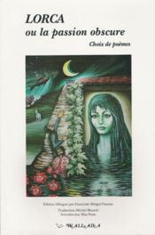 Lorca Ou La Passion Obscure : Choix De Poemes - Couverture - Format classique