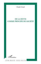 De la dette comme principe de société - Couverture - Format classique