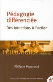 Pédagogie différenciée ; des intentions à l'action - Couverture - Format classique