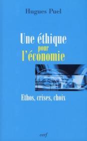 Une éthique pour l'économie ; ethos, crises, choix - Couverture - Format classique