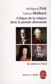 La critique de la religion dans la pensée allemande de Leibniz à Freud - Couverture - Format classique