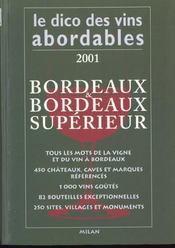 Le dictionnaire des vins abordables ; edition 2001 ; bordeaux et bordeaux superieurs - Intérieur - Format classique