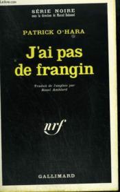 J'Ai Pas De Frangin. Collection : Serie Noire N° 1202 - Couverture - Format classique