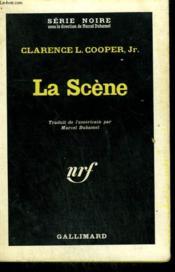 La Scene ( The Scene ). Collection : Serie Noire N° 696 - Couverture - Format classique