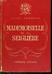Mademoiselle De La Seigliere - Collection