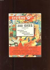 Systeme D. 300 Idees Simples - Couverture - Format classique