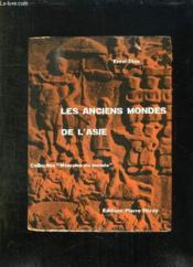 Les Anciens Mondes De L Asie. De La Mesopotamie Au Fleuve Jaune. - Couverture - Format classique