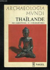 Archaeologia Mundi. Thailande . - Couverture - Format classique