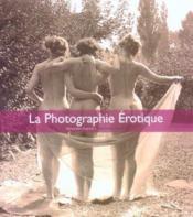 La photographie erotique - Couverture - Format classique