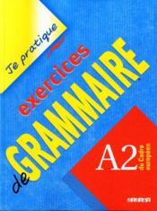 Je pratique ; exercices de grammaire ; niveau A2 - Couverture - Format classique