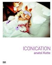 Anatol kotte iconication - Couverture - Format classique