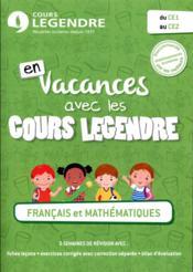 En vacances avec les cours Legendre ; français et mathématiques ; du CE1 au CE2 - Couverture - Format classique