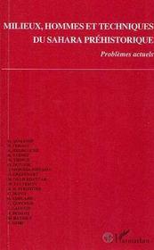 Milieux, Hommes Et Techniques Du Sahara Prehistorique - Intérieur - Format classique