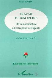 Travail et discipline ; de la manufacture à l'entreprise intelligente - Intérieur - Format classique