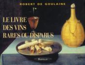 Le livre des vins rares ou disparus - Couverture - Format classique