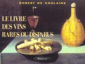 Le livre des vins rares ou disparus - Intérieur - Format classique