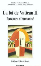 La foi de Vatican II ; parcours d'humanité - Couverture - Format classique