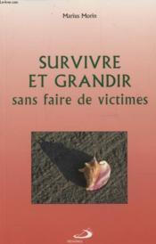 Survivre et grandir sans faire de victimes - Couverture - Format classique