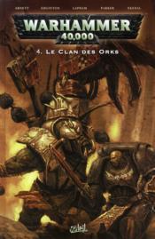 Warhammer 40.000 T.4 ; le clan des Orks - Couverture - Format classique
