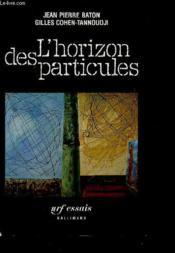 L'horizon des particules ; complexité et élémentarité dans l'univers quantique - Couverture - Format classique