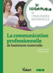 La communication professionnelle de l'assistante maternelle - Couverture - Format classique