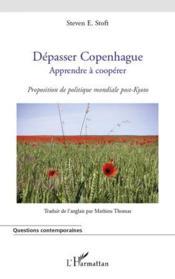Dépasser Copenhague ; apprendre à coopérer ; proposition de politique mondiale post-Kyoto - Couverture - Format classique