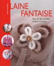 LAINE FANTAISIE. Plus de 30 modèles faciles à tricoter - Couverture - Format classique
