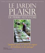 Le jardin plaisir de Pierre-Alexandre - Couverture - Format classique