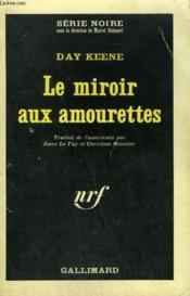 Le Miroir Aux Amourettes. Collection : Serie Noire N° 1041 - Couverture - Format classique
