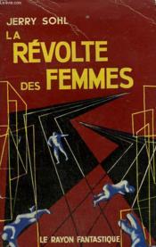 La Revolte Des Femmes. Collection : Le Rayon Fantastique. - Couverture - Format classique