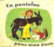 Un Pantalon Pour Mon Anon. Les Albums Du Pere Castor. - Couverture - Format classique