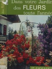 Dans Votre Jardin Des Fleurs Toute L'Annee. Collection : La Terre. - Couverture - Format classique