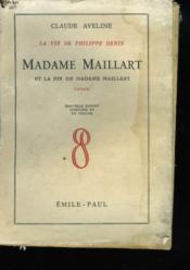 Le Vie De Philippe Denis. Madame Maillart Et La Fin De Madame Maillart - Couverture - Format classique