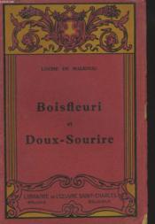 Bois Fleuri Et Doux-Sourire. Souvenir De Mes 30 Premieres Annees. - Couverture - Format classique