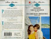 Croisiere Vers Le Bonheur Suivi De Un Chirurgien Irresistible (Cruise To A Wedding - Crossmatched) - Couverture - Format classique