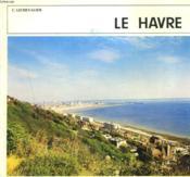 Le Havre. Seine Maritime (76). - Couverture - Format classique