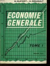 Economie Generale - Tome I - Classes De Premiere G De Premiere B Et De Techniciens Superieurs - Couverture - Format classique