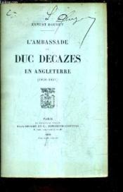 L'Ambassade Du Duc Decazes En Angleterre 1820-1820. - Couverture - Format classique