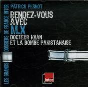 Rendez-vous avec M. X ; docteur Khan et la bombe pakistanaise - Couverture - Format classique