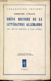 Breve Histoire De La Litterature Allemande (Du Xviii Eme Siecle A Nos Jours) - Collection Pensees. - Couverture - Format classique