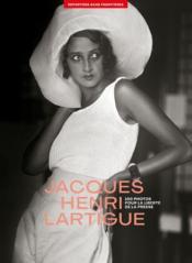 100 photos de Jacques Henri Lartigue pour la liberté de la presse - Couverture - Format classique