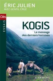 Kogis ; le message des derniers hommes et non Kogis ; le réveil d'une civilisation précolombienne - Couverture - Format classique