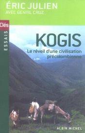 Kogis ; le message des derniers hommes et non Kogis ; le réveil d'une civilisation précolombienne - Intérieur - Format classique