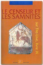Le censeur et les Samnites ; sur Tite-Live, livre IX - Couverture - Format classique