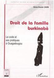 Droit de la famille burkinabè ; le code et ses pratiques à Ouagadougou - Couverture - Format classique