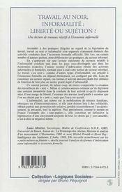 Travail Au Noir, Informalite ; Liberte Ou Sujetion ? Une Lecture De Travaux Relatifs A L'Economie Informelle - 4ème de couverture - Format classique
