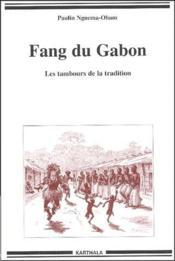 Fang du Gabon ; les tambours de la tradition - Couverture - Format classique