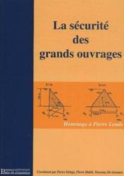 La securite des grands ouvrages hommage a pierre londe, [19 octobre 2000] - Couverture - Format classique